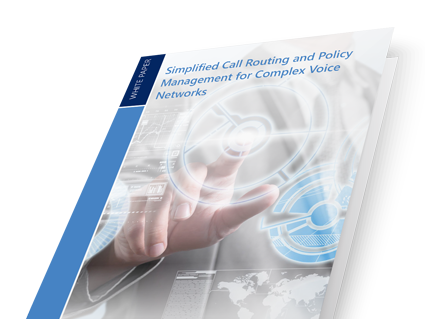 AudioCodes White Paper: Simplified Call Routing and Policy Management for Complex Voice Networks