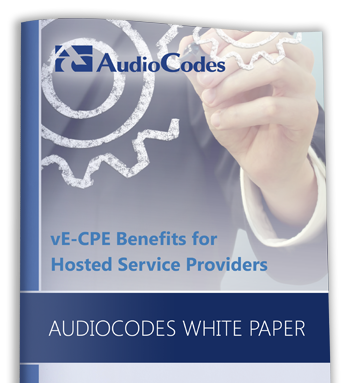 AudioCodes White Paper: vE-CPE Benefits for Hosted Service Providers